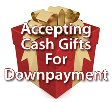 Cash Gifts for Downpayment