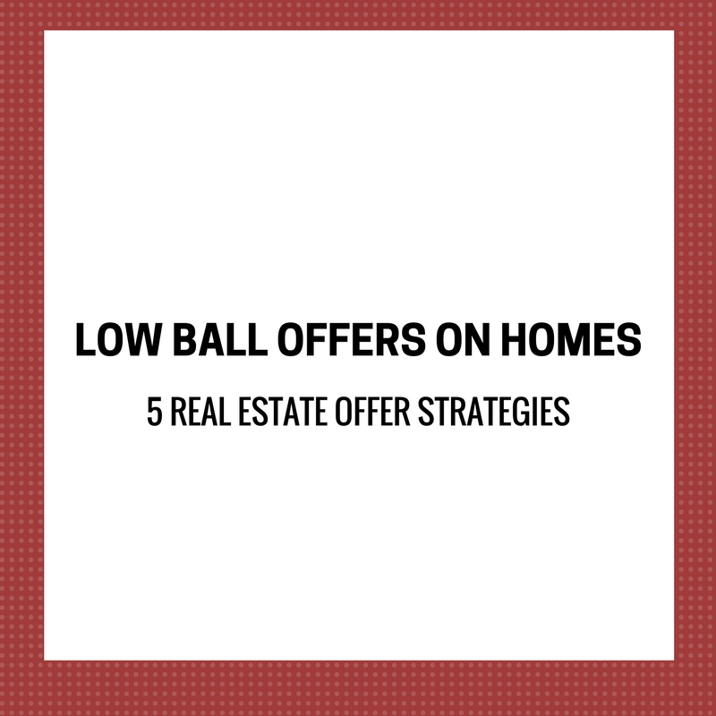 Low Ball Offers on Homes