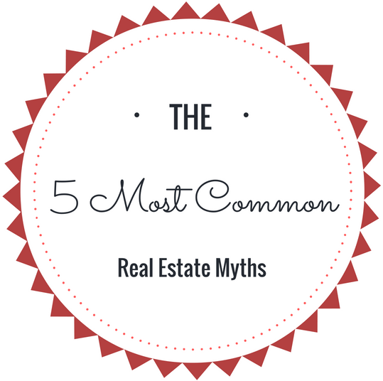 5 Most Common Real Estate Myths