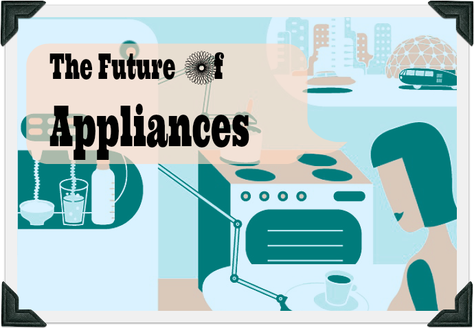 Appliances of the Future