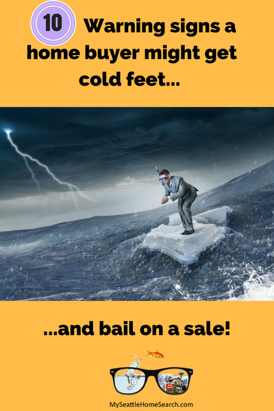 10 warning signs a home buyer may get cold feet