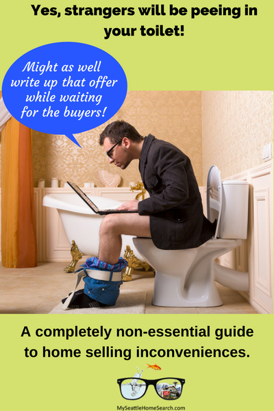 Yes strangers will pee in your toilet when you sell your home