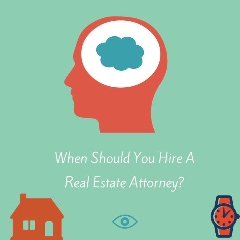 When should you hire a real estate attorney?