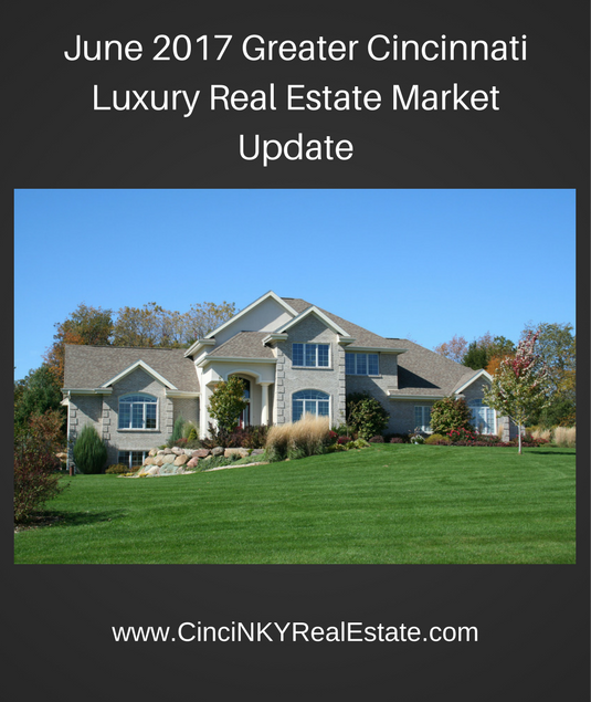 june 2017 greater Cincinnati luxury real estate market update