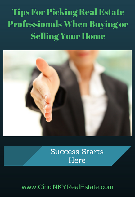 tips for picking real estate professionals when buying or selling your home
