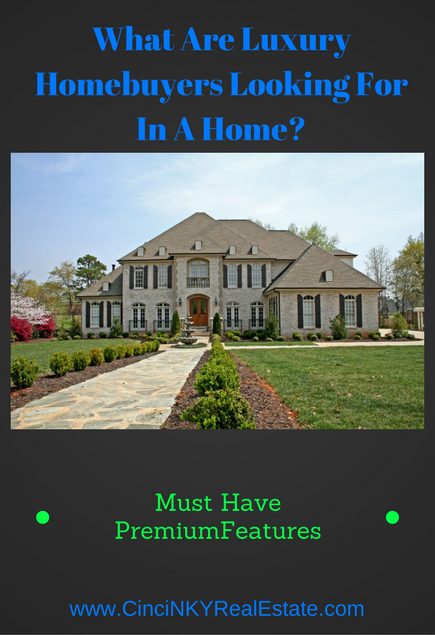 what are luxury home buyers looking for in a home?
