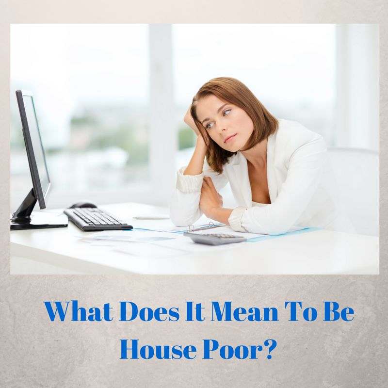 Picture of lady looking at computer with text what does it mean to be house poor?