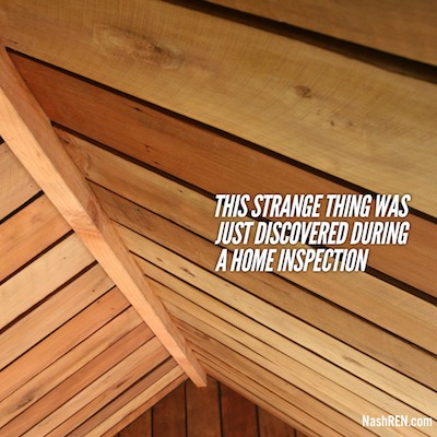 The stragest things are discovered during home inspections