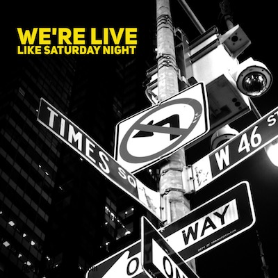 We're Live like Saturday Night
