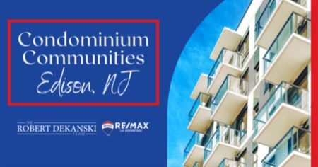 Best Condo Communities in Edison: Edison, NJ Condominium Guide