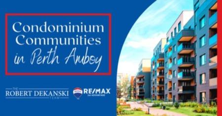 Best Condo Communities in Perth Amboy, NJ: Condominium Guide