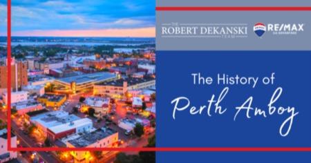 The Interesting Local History of Perth Amboy, NJ