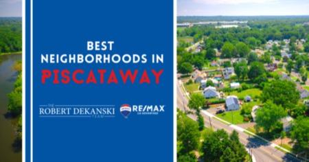 Best Neighborhoods in Piscataway