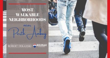 Most Walkable Neighborhoods Near Perth Amboy, NJ
