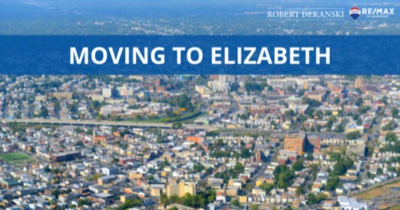Moving to Elizabeth: 12 Things To Know (2021 Guide)