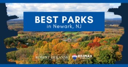 Best Newark, NJ Parks - 2021 Guide
