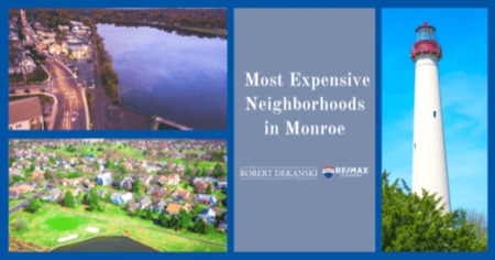 Most Expensive Neighborhoods in Monroe, NJ