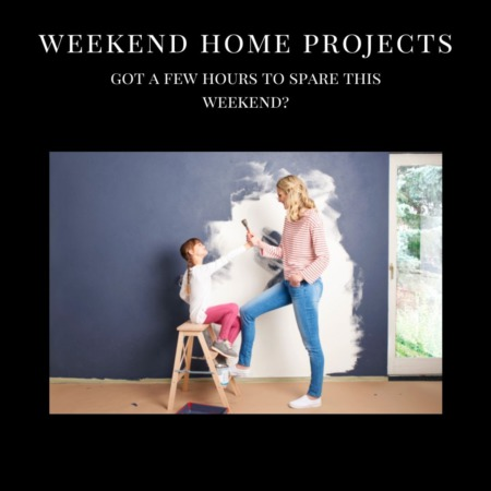 Weekend Home Projects