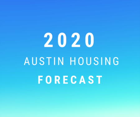 The Austin Real Estate Forecast for 2020 is GREAT!