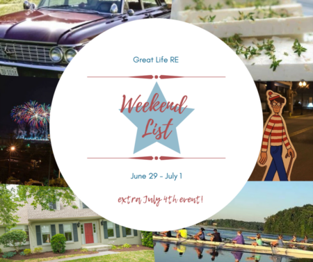 Great Life RE Weekend To Do List, June 29-July 1
