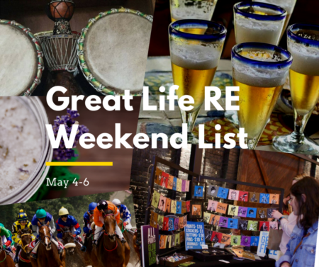 Great Life RE Weekend List, May 4-6