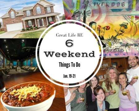 Great Life RE Weekend To Do List, Jan 19-21