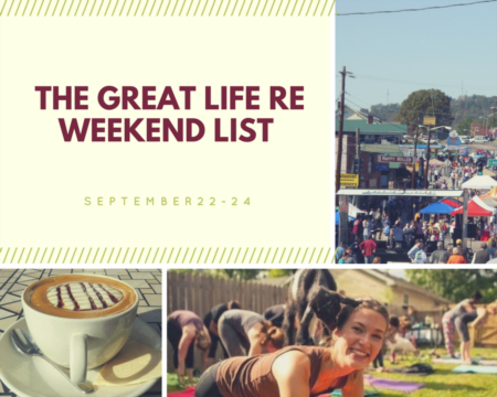 Great Life RE Weekend To Do List, Sept 22-24