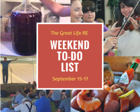 Great Life RE Weekend To Do List, Sept 15-17