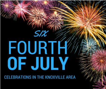 6 Fourth of July Celebrations in the Knoxville Area