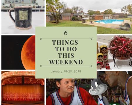 Weekend To Do List, January 18-20, 2019