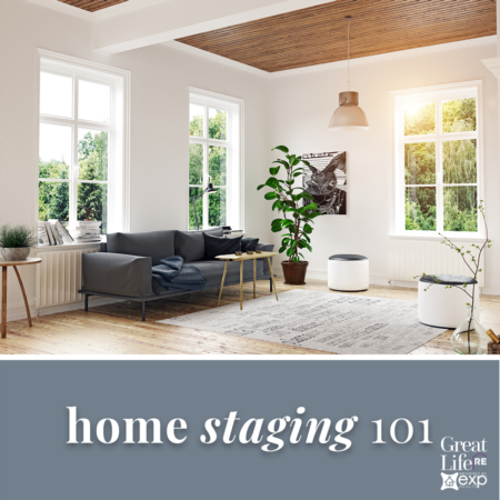 Home Staging 101 - Great Life RE