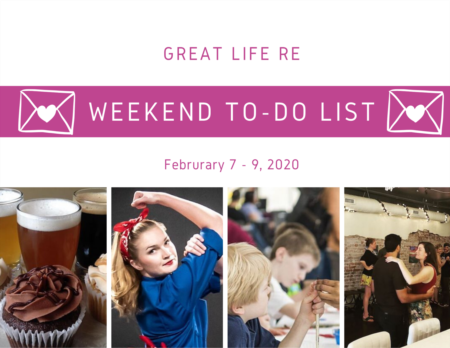 Weekend To Do List, February 7-9, 2020
