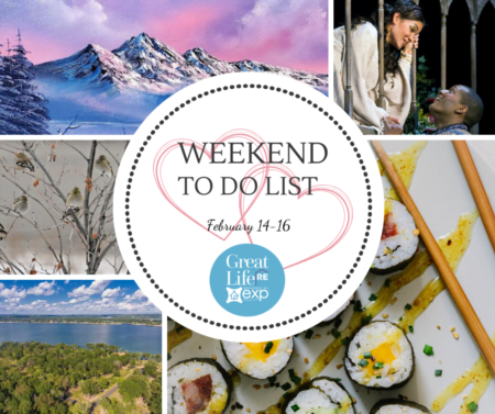 Weekend To Do List, February 14-16, 2020