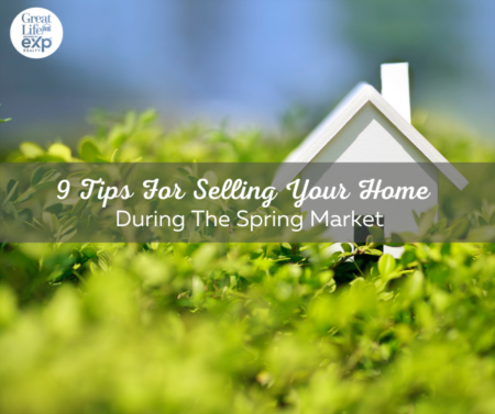 9 Tips For Selling Your Home During the Spring Market