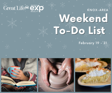 Knox Area Weekend To Do List - February 19-21, 2021