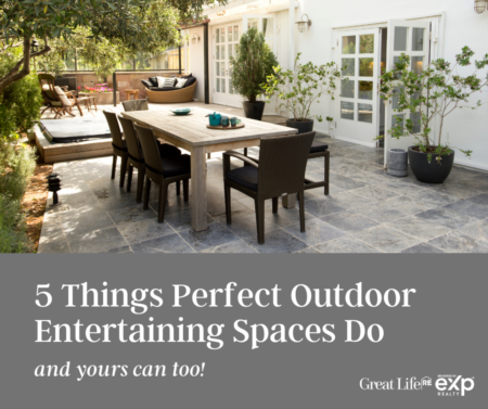 5 Things Perfect Outdoor Entertaining Spaces Do (and yours can, too)