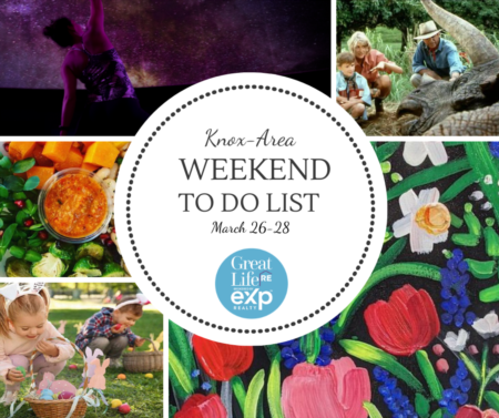 Knox Area Weekend To Do List - March 26-28, 2021