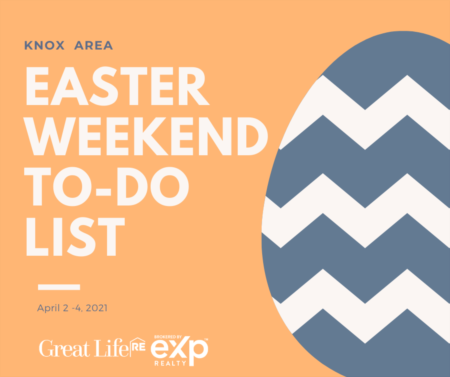 Knox Area Weekend To Do List - April 2-4, 2021