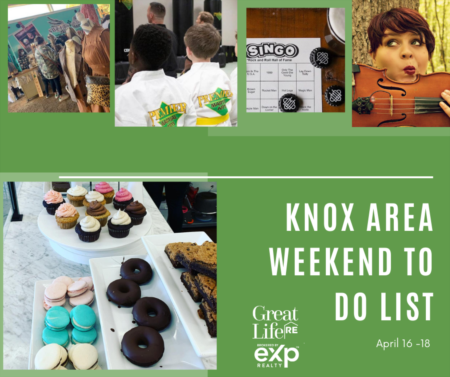 Knox Area Weekend To Do List - April 16-18, 2021