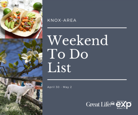 Knox Area Weekend To Do List, April 30 - May 2, 2021
