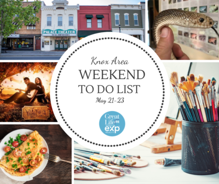 Knox Area Weekend To Do List, May 21-23, 2021