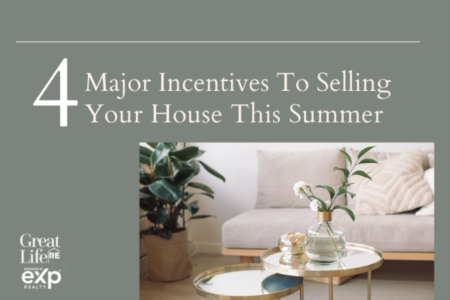4 Major Incentives To Selling Your House This Summer