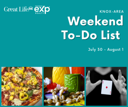 Knox Area Weekend To Do List, July 30-August 1, 2021