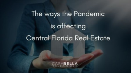 The ways thepandemic is affecting Central Florida Real Estate
