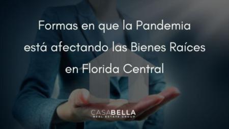 Formas en que la Pandemia está afectando las Bienes Raíces en Florida Central