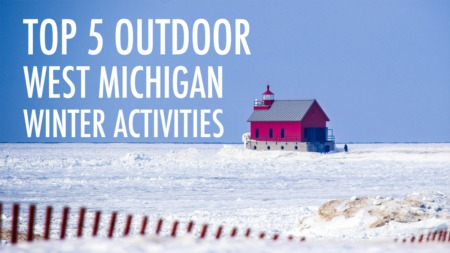 Top 5 West Michigan Winter Activities