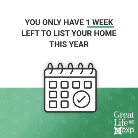 You Only Have 1 Week Left To List Your Home This Year