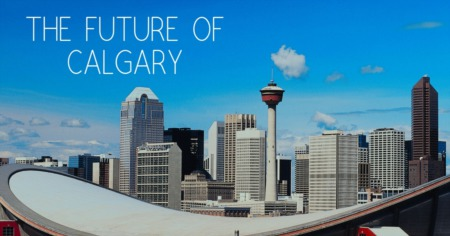 The Future Of Calgary