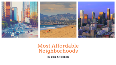 Most Affordable Neighborhoods in Los Angeles, CA