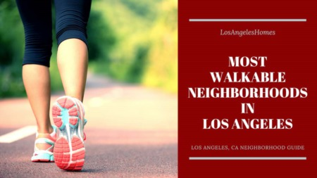 Most Walkable Suburbs in Los Angeles, CA
